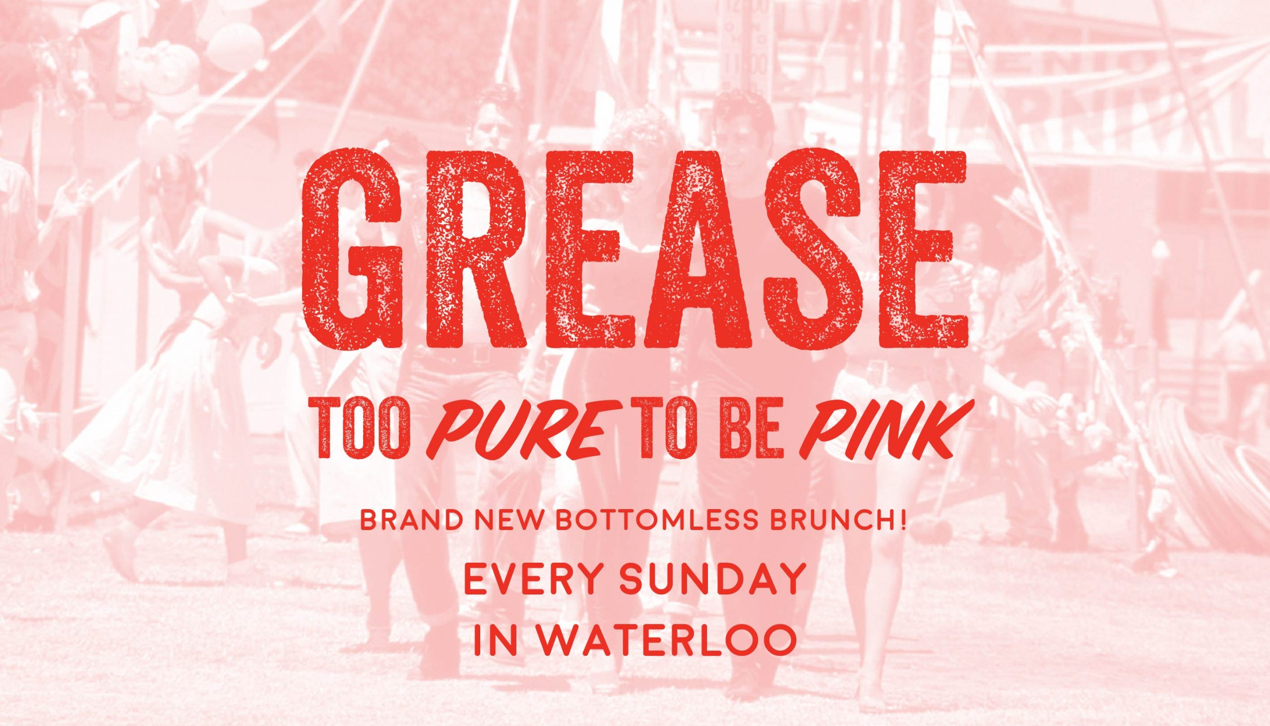 Grease - Too Pure To Be Pink - Bottomless Brunch